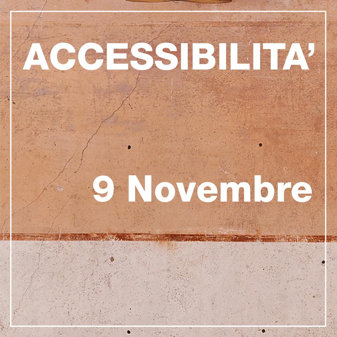 Accessibilità - 9 Novembre